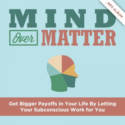 Mind Over Matter by Dr. Alan Zimmerman